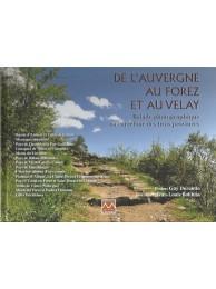 De l'Auvergne au Forez et au Velay - Balade photographique au carrefour des trois provinces