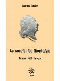 Le sorcier de Montaigu - chronique uchronique