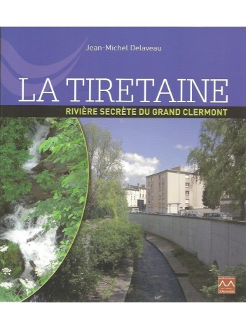 La Tiretaine, rivière secrète du Grand Clermont