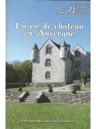 La vie de château en Auvergne